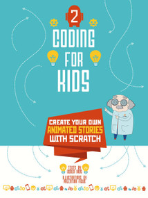 Coding for Kids 2 (Create Your Own Animated Stories with Scratch) by Johan Aludden, Federica Gambel, Viviana Figus, Federico Vagliasindi, Valentina Figus, 9788854412187