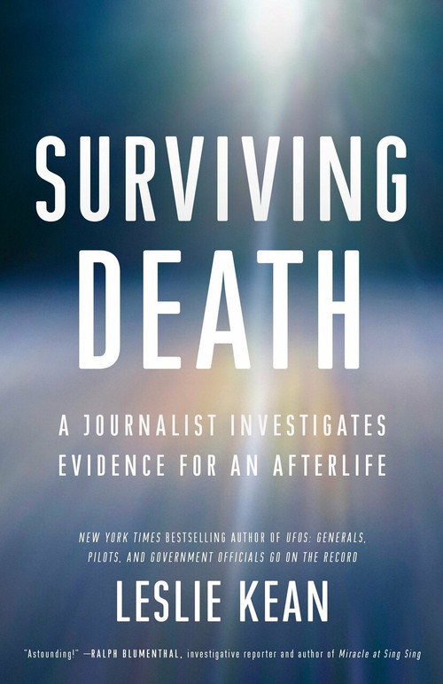 Surviving Death (A Journalist Investigates Evidence for an Afterlife) by Leslie Kean, 9780451497147