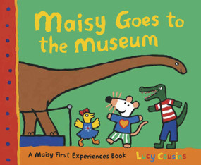 Maisy Goes to the Museum (A Maisy First Experience Book) by Lucy Cousins, Lucy Cousins, 9780763643706