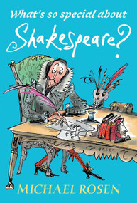 What's So Special About Shakespeare? - 9780763699956 by Michael Rosen, Sarah Nayler, 9780763699956