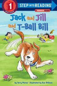 Jack and Jill and T-Ball Bill by Terry Pierce, Sue DiCicco, 9781524714130