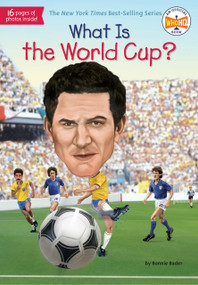 What Is the World Cup? by Bonnie Bader, Who HQ, Stephen Marchesi, 9780515158212