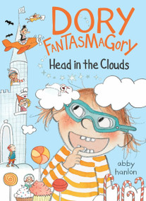 Dory Fantasmagory: Head in the Clouds by Abby Hanlon, 9780735230460