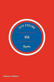 City Cycling USA (Los Angeles, New York, Chicago, San Francisco) by Kelton Wright, Matt Seaton, Greg Borzo, 9780500293317