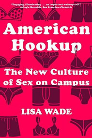 American Hookup (The New Culture of Sex on Campus) - 9780393355536 by Lisa Wade, 9780393355536