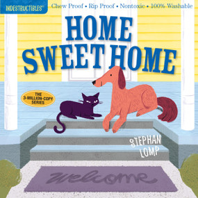 Indestructibles: Home Sweet Home (Chew Proof · Rip Proof · Nontoxic · 100% Washable (Book for Babies, Newborn Books, Safe to Chew)) by Stephan Lomp, Amy Pixton, 9781523502080