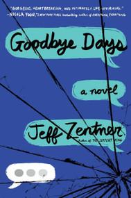 Goodbye Days - 9780553524093 by Jeff Zentner, 9780553524093