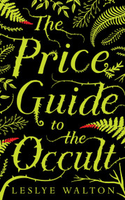 The Price Guide to the Occult by Leslye Walton, 9780763691103