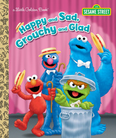 Happy and Sad, Grouchy and Glad (Sesame Street) by Constance Allen, Tom Brannon, 9781524715762