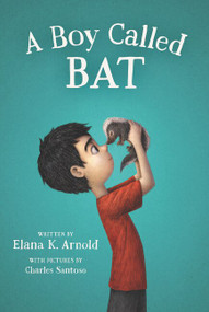 A Boy Called Bat - 9780062445834 by Elana K. Arnold, Charles Santoso, 9780062445834