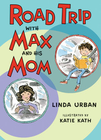 Road Trip with Max and His Mom by Linda Urban, Katie Kath, 9780544809123