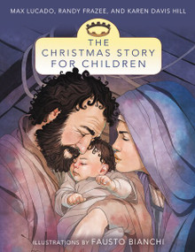 The Christmas Story for Children by Max Lucado, 9780310735984