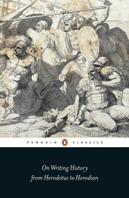 On Writing History from Herodotus to Herodian by John M. Marincola, 9780141393575