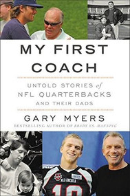 My First Coach (Inspiring Stories of NFL Quarterbacks and Their Dads) - 9781455598489 by Gary Myers, 9781455598489
