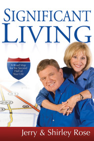 Significant Living (A Road Map for the Second Half of Your Life) by Jerry Rose, Shirley Rose, 9781603740852