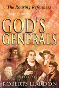 God's Generals the Roaring Reformers by Roberts Liardon, 9780883689455