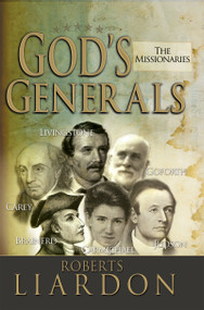 God's Generals the Missionaries by Roberts Liardon, Reinhard Bonnke, 9781629111599