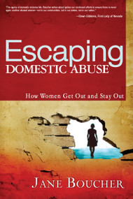 Escaping Domestic Abuse (How Women Get Out and Stay Out) by Jane Boucher, Diana Curran, 9781603740913