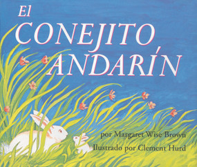 El conejito andarín (The Runaway Bunny (Spanish edition)) by Margaret Wise Brown, Clement Hurd, 9780060776947