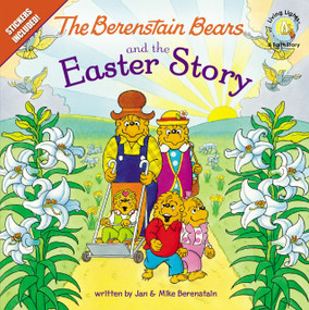 The Berenstain Bears and the Easter Story (Stickers Included!) by Jan & Mike Berenstain, 9780310720874
