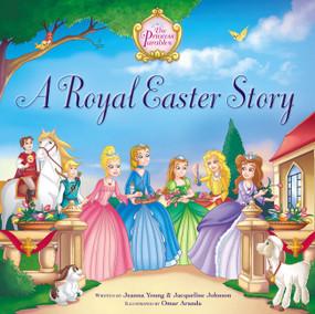 A Royal Easter Story by Jeanna Young, Jacqueline Kinney Johnson, Omar Aranda, 9780310748700