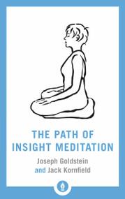 The Path of Insight Meditation by Jack Kornfield, Joseph Goldstein, 9781611805819