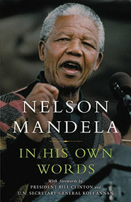 In His Own Words - 9780316107020 by Nelson Mandela, Bill Clinton, Kofi Annan, 9780316107020