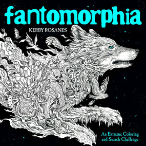 Fantomorphia (An Extreme Coloring and Search Challenge) by Kerby Rosanes, 9780525536727