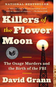 Killers of the Flower Moon (The Osage Murders and the Birth of the FBI) - 9780307742483 by David Grann, 9780307742483