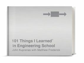 101 Things I Learned® in Engineering School by John Kuprenas, Matthew Frederick, 9781524761967