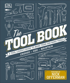 The Tool Book (A Tool Lover's Guide to Over 200 Hand Tools) by Phil Davy, Nick Offerman, 9781465468543
