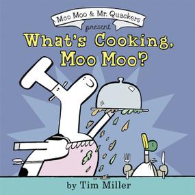 What's Cooking, Moo Moo? by Tim Miller, Tim Miller, 9780062414410