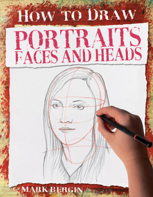 Portraits, Faces and Heads by Mark Bergin, 9781912233618