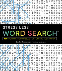 Stress Less Word Search (100 Word Search Puzzles for Fun and Relaxation) by Charles Timmerman, 9781440599026