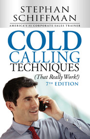 Cold Calling Techniques (That Really Work!) by Stephen Schiffman, 9781440572173