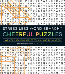 Stress Less Word Search - Cheerful Puzzles (100 Word Search Puzzles for Fun and Relaxation) by Charles Timmerman, 9781507200674