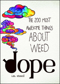 Dope (The 200 Most Awesome Things About Weed) by I.M. Stoned, 9781440586224