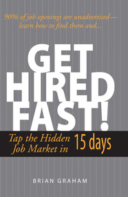 Get Hired Fast! (Tap The Hidden Job Market In 15 Days) by Brian Graham, 9781593372637