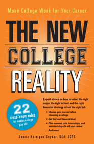 The New College Reality (Make College Work For Your Career) by Bonnie Kerrigan Snyder, 9781440530128