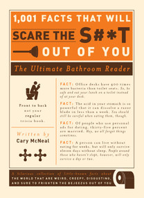 1,001 Facts that Will Scare the S#*t Out of You (The Ultimate Bathroom Reader) by Cary McNeal, 9781605506241
