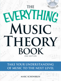 The Everything Music Theory Book with CD (Take your understanding of music to the next level) by Marc Schonbrun, 9781440511820