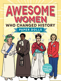 Awesome Women Who Changed History (Paper Dolls) by Carol del Angel, 9781440599873