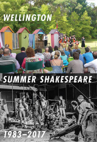 Wellington Summer Shakespeare 1983-2017 by David Lawrence, 9781776560981