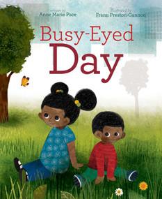Busy-Eyed Day by Anne Marie Pace, Frann Preston-Gannon, 9781481459037