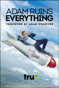 Adam Ruins Everything by Adam Ruins Everything, Adam Conover, 9781682615089
