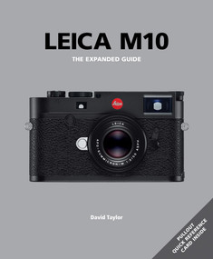 Leica M10 (The Expanded Guide) by David Taylor, 9781781453223