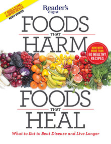 Foods That Harm, Foods That Heal (What to Eat to Beat Disease and Live Longer) by Editors of Reader's Digest, 9781621453826