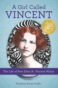 A Girl Called Vincent (The Life of Poet Edna St. Vincent Millay) - 9780912777856 by Krystyna Poray Goddu, 9780912777856