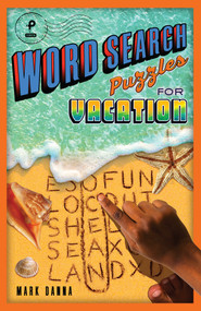 Word Search Puzzles for Vacation by Mark Danna, 9781454929604