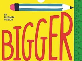 Bigger (A fold-out book of measuring fun) by Eleonora Marton, 9781908714404